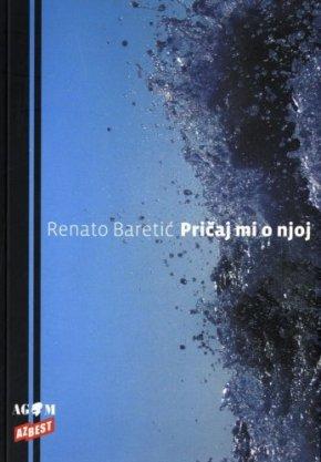 Pričaj mi o njoj – RenatoBaretić