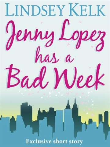 Jenny Lopez has a bad weekend - Lindsey Kelk