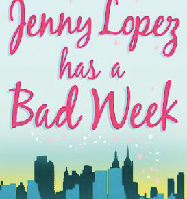 Jenny Lopez has a Bad Week – Lindsey Kelk
