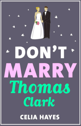 Don't Marry Thomas Clark – Celia Hayes