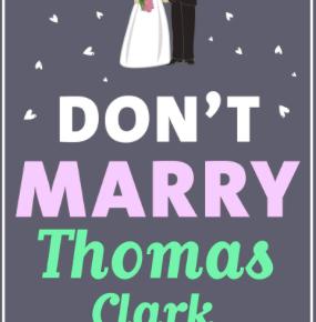 Don't Marry Thomas Clark – CeliaHayes